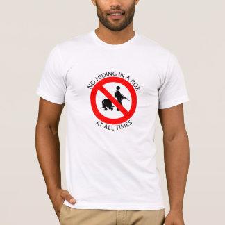 No Hiding. T-Shirt