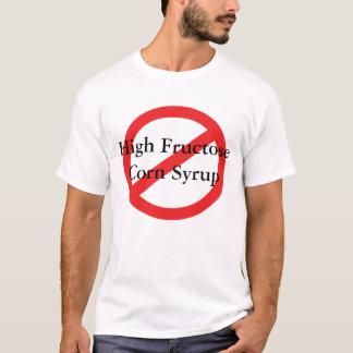 No High Fructose Corn Syrup T-Shirt