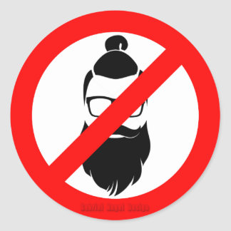 No Hipsters or Man Buns Round Sticker