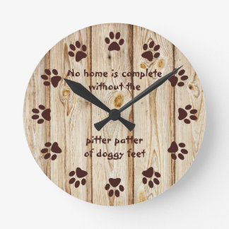 No home is complete-Paw Print-Wood Panel Round Clock