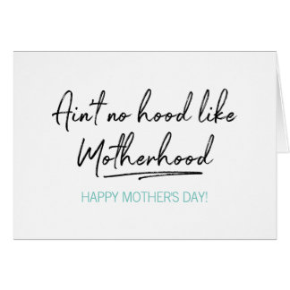 No Hood Like Motherhood Mother's Day Card