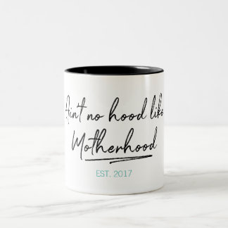 No Hood Like Motherhood Mother's Day Coffee Mug