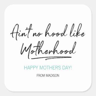 No Hood Like Motherhood Mother's Day Sticker