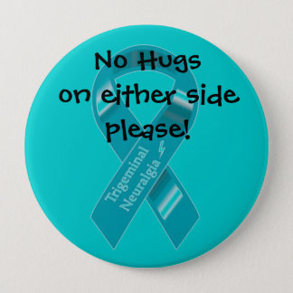 NO hugs on either side button. 4 Inch Round Button