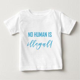 NO HUMAN IS... BABY T-Shirt