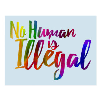 No Human Is Illegal Postcard
