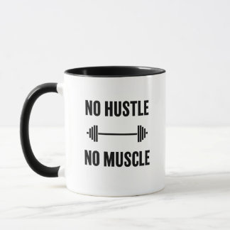No Hustle No Muscle workout coffee mug