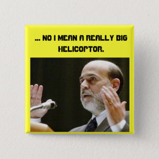 ... No I mean a REALLY BIG Helicoptor. 2 Inch Square Button
