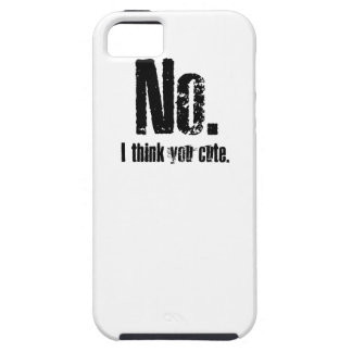 No. I think you cute. Case For The iPhone 5