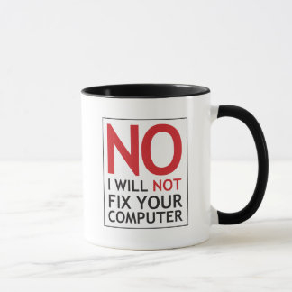 No I Will Not Fix Your Computer Mug