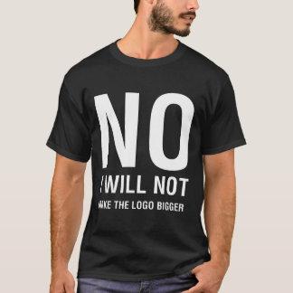 NO I Will Not Make the Logo Bigger Men's Dark T-Shirt