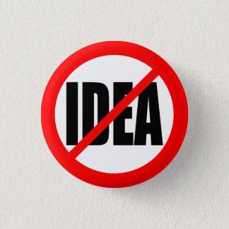 """NO IDEA"" 1 INCH ROUND BUTTON"