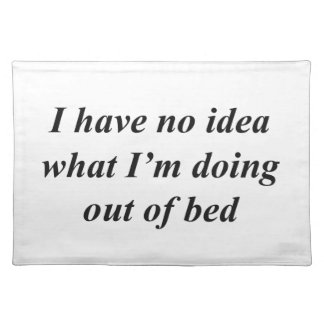 """""""No Idea"""" FUNNY shirts, accessories, gifts Placemat"""