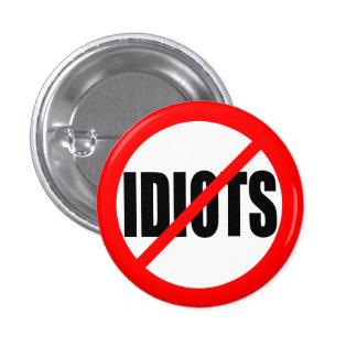 """""""NO IDIOTS"""" 1 INCH ROUND BUTTON"""