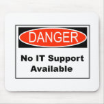 No IT Support Available Danger Sign Mouse Pad