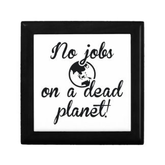 No Jobs On A Dead Planet Gift Box