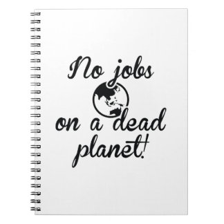 No Jobs On A Dead Planet Notebook