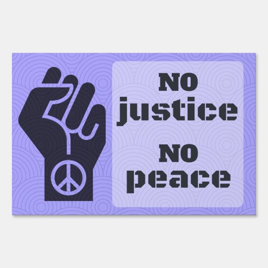 No Justice No Peace Know Justice Know Peace Sign