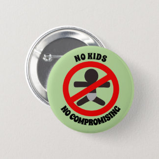 No Kids, No Compromising Round Button