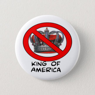 "No ""King of America"" 2 Inch Round Button"