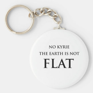 NO KYRIE THE EARTH IS NOT FLAT BASIC ROUND BUTTON KEYCHAIN