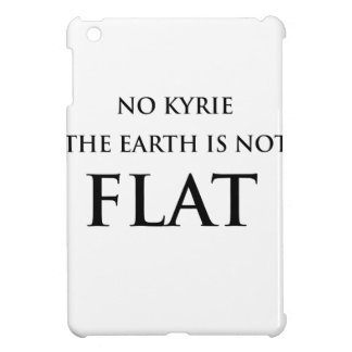 NO KYRIE THE EARTH IS NOT FLAT iPad MINI COVERS