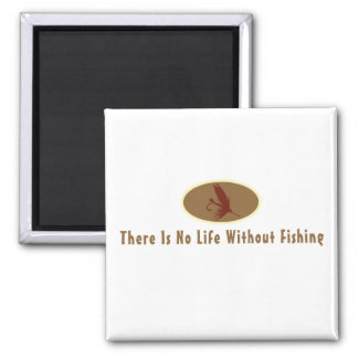 No Life Without Fishing Magnet
