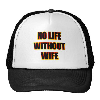 No Life Without Wife Hat / Cap