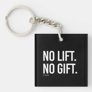 No Lift No Gift -   Training Fitness -.png Single-Sided Square Acrylic Keychain