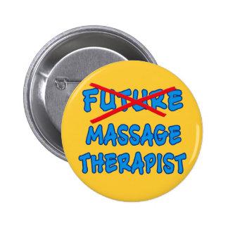 No Longer Future MASSAGE THERAPIST 2 Inch Round Button