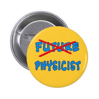 No Longer Future Physicist Grad Gift Pinback Buttons