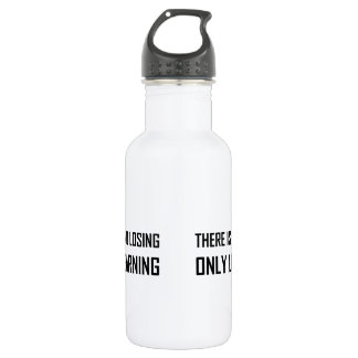 No Losing Only Learning Motto 532 Ml Water Bottle