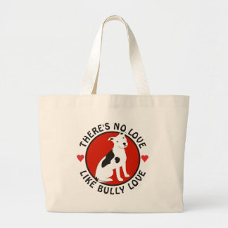 No Love Like Bully Love-Pit Bull Large Tote Bag