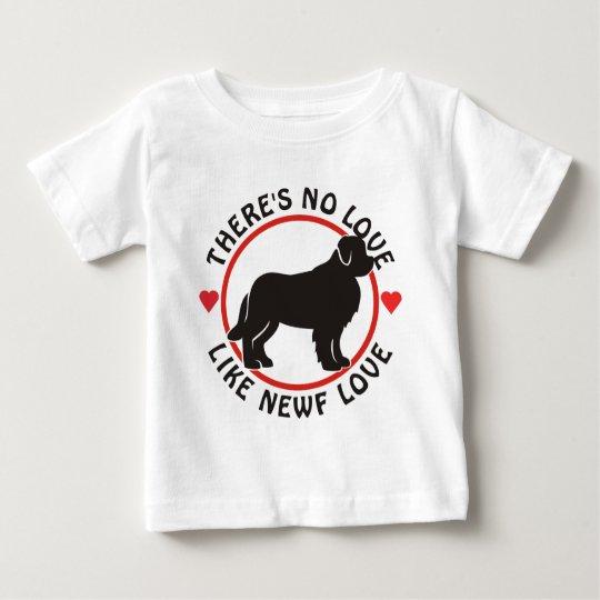 No Love Like Newf Love Baby T-Shirt