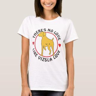 No Love Like Vizsla Love T-Shirt
