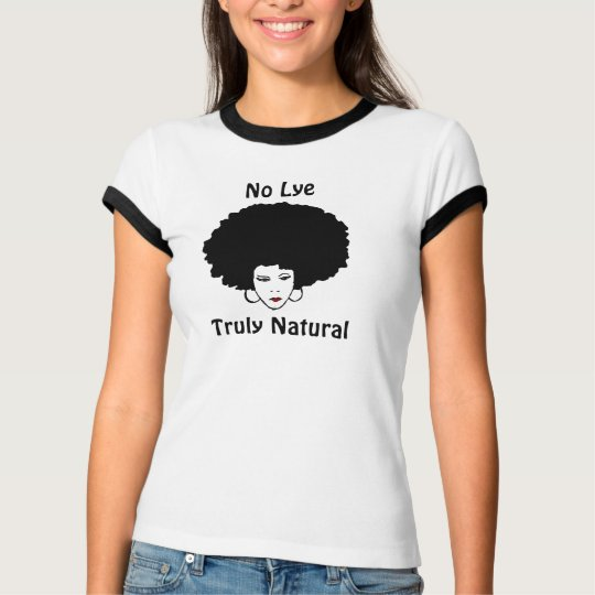 No Lye Truly Natural T-Shirt