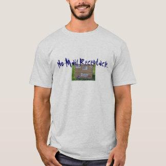 No Mail Receptacle T-shirt
