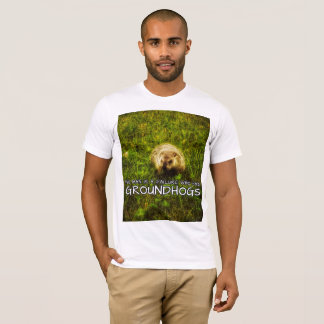 No man is a failure who has Groundhogs t-shirt