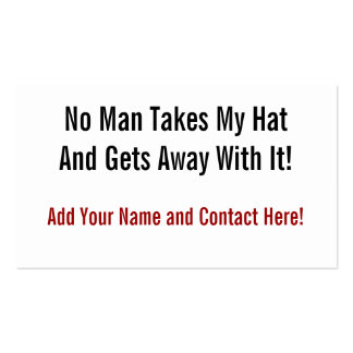 No Man Takes My Hat Pack Of Standard Business Cards