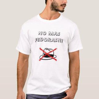 No Mas Fedoras!!! T-Shirt