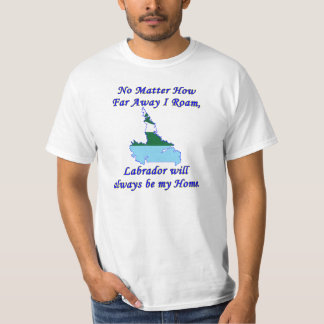 No Matter How Far Away I Roam, Labrador T-Shirt