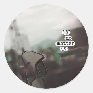 no matter round sticker