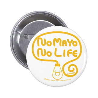 No Mayo No Life 2 Inch Round Button