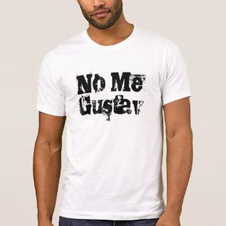 No Me Gustav T-Shirt