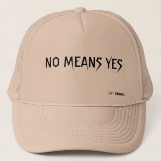 NO MEANS YES TRUCKER HAT