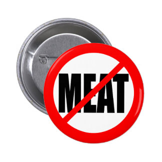 """NO MEAT"" 2 INCH ROUND BUTTON"