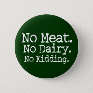 No Meat Vegan Message Swag 2 Inch Round Button