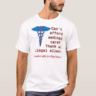 No Medical Rights For Illegals T-Shirt
