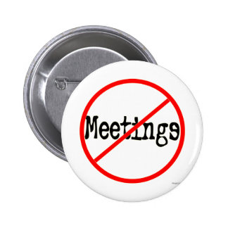 No Meetings Funny Office Saying 2 Inch Round Button
