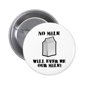 No Milk Will Ever Be Our Milk Button